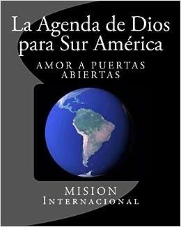La Agenda de Dios para Sur America (Spanish Edition): Jose ...