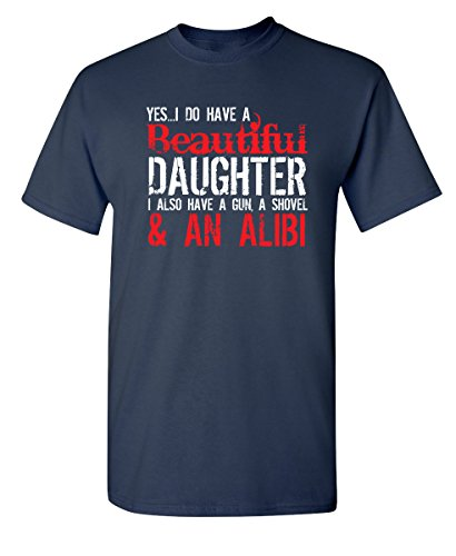 Yes I Have A Beautiful Daughter Funny Father's Day Novelty T-Shirt L ()
