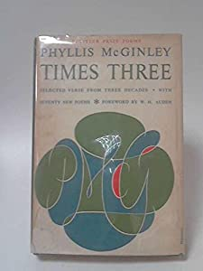 Times Three-Selected Verses From Three Decades With Seventy New Poems.