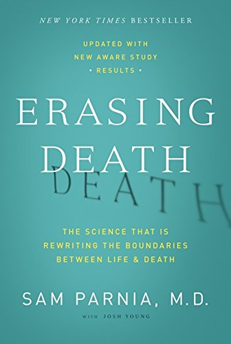 Pdf Medical Books Erasing Death: The Science That Is Rewriting the Boundaries Between Life and Death