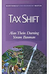 Tax Shift: How to Help the Economy, Improve the Environment, and Get the Tax Man Off Our Backs (New Report) Paperback