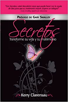 Secretos: Transforme su vida y su matrimonio: Espanol (Spanish Edition) by Kerry Clarensau (2011-01-01)