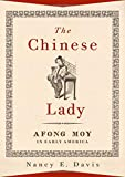 The Chinese Lady: Afong Moy in Early America