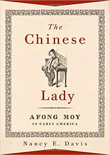 cover image, The Chinese Lady: Afong Moy in Early America