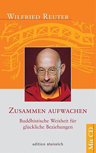 Zusammen aufwachen: Buddhistische Weisheit für glückliche Beziehungen