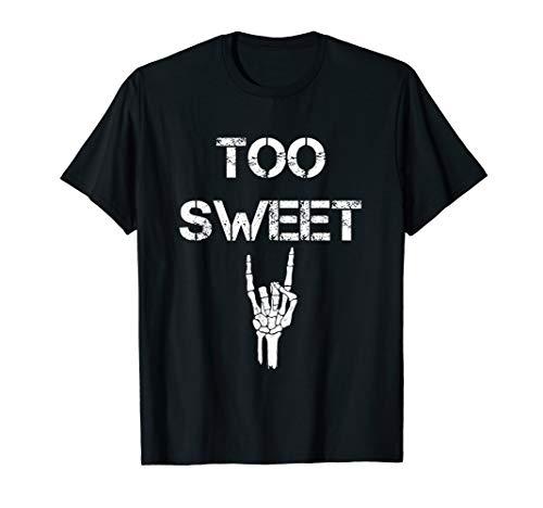(Funny Too Sweet T-Shirt Young Humor Joke Tee )