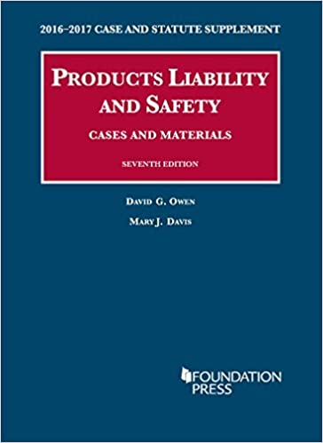 Book Products Liability and Safety, Cases and Materials: 2016-2017 Case and Statutory Supplement (University Casebook Series) by David Owen (2016-07-05)
