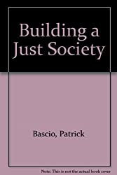Building a Just Society: A Different Viewpoint