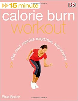 15 Minute Calorie Burn Workout + DVD: DK Publishing: 9780756657277:  Amazon.com: Books