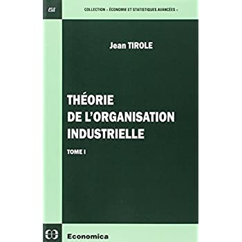 Theorie de l'organisation industrielle tome 1 [ Prix nobel 2014 ] (French Edition)