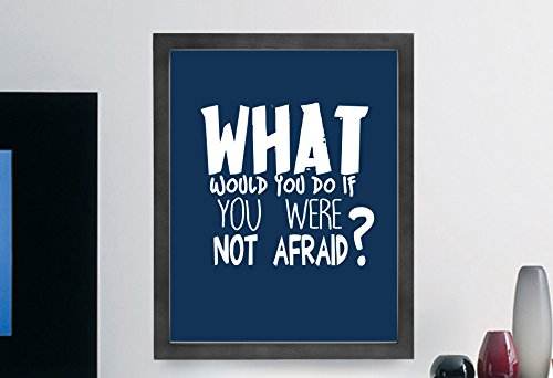 What Would You Do If You Were Not Afraid? Inspiring Wall Art Print, Typographic, Typography Poster, Illustration, Modern Home Décor 16×20 Print