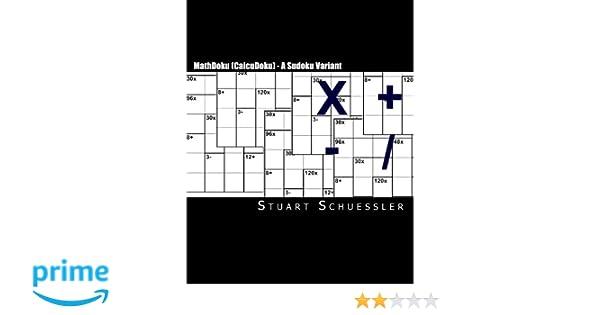 MathDoku (CalcuDoku) - A Sudoku Variant: Stuart Schuessler ...