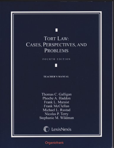 Teacher's Manual to Tort Law: Cases, Perspectives, and Problems 4th Edition