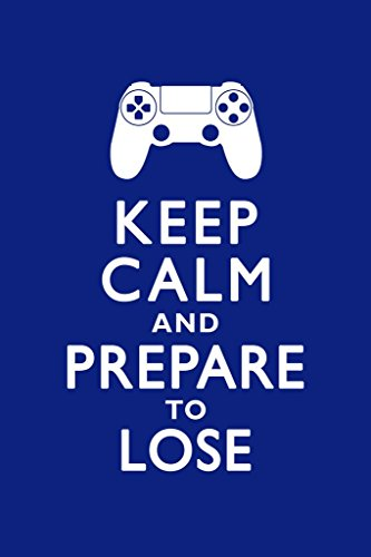 Keep Calm and Prepare to Lose Video Game Controller Gamer Gaming Motivational Mural Giant Poster 36x54 inch