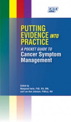 Putting Evidence Into Practice: A Pocket Guide to Cancer Symptom Management by Oncology Nursing Society