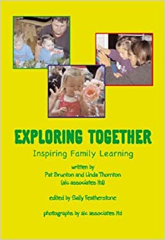 Exploring Together: Inspiring Familly Learning (Little Books at Home) by Pat Brunton (2006-06-01)