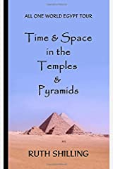 Time & Space in the Temples & Pyramids: All One World Egypt Tour Paperback