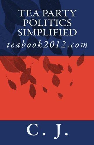 Tea Party Politics Simplified: teabook2012.com