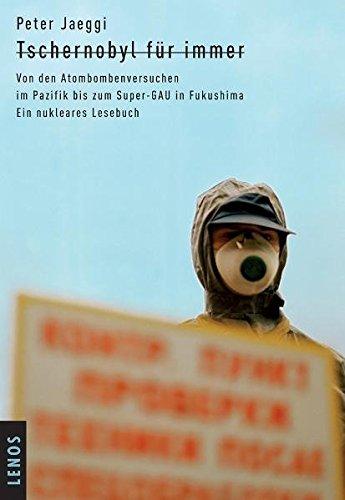 tschernobyl-fr-immer-von-den-atombombenversuchen-im-pazifik-bis-zum-super-gau-in-fukushima