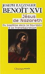 Jésus de Nazareth : Tome 1, Du baptême dans le Jourdain à la Transfiguration