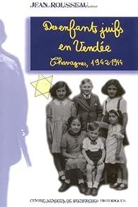 Des enfants juifs en Vendée. Chavagnes, 1942-1944 par Jean Rousseau