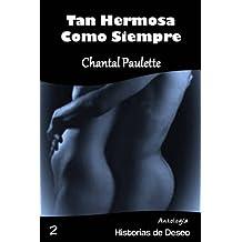 Tan Hermosa Como Siempre (Antología Historias de Deseo nº 2) (Spanish Edition)