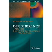 Decoherence: and the Quantum-To-Classical Transition