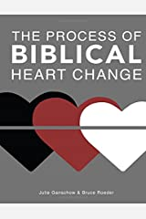 The Process of Biblical Heart Change Paperback