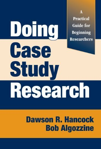 Doing Case Study Research: A Practical Guide for Beginning Researchers by Dawson R. Hancock (2006-06-09)