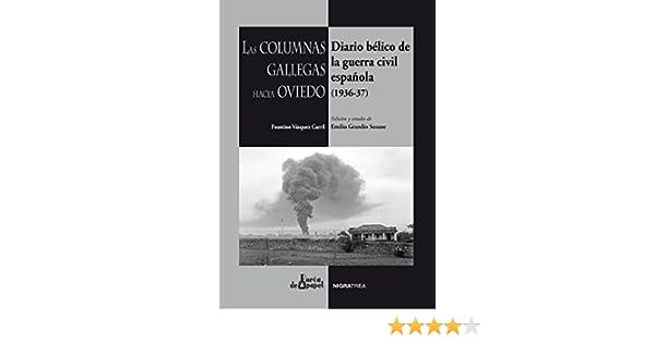 Las columnas gallegas hacia Oviedo. Diario bélico de la ...