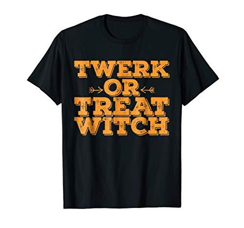 Twerk or Treat Witch - Fun millennials Halloween Tshirt -
