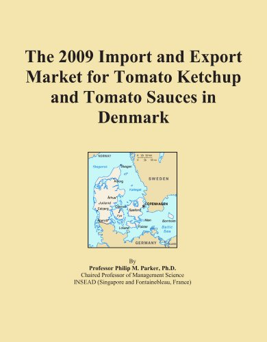 The 2009 Import and Export Market for Tomato Ketchup and Tomato Sauces in Denmark - Denmark Sauce