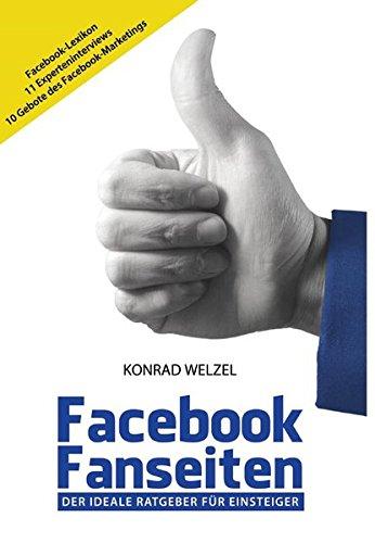 Facebook Fanseiten: Der ideale Ratgeber für Einsteiger