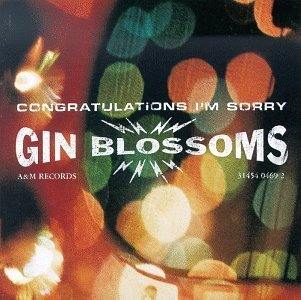 Congratulations I'm Sorry by Gin Blossoms (1996) Audio CD