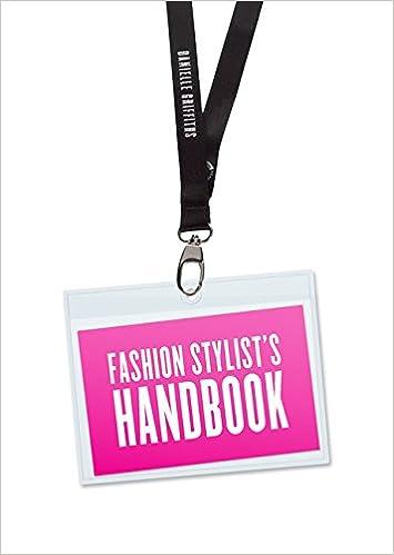 Fashion Stylistu0027s Handbook: Danielle Griffiths: 9781780678559: Amazon.com:  Books