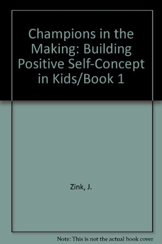 (Champions in the Making, Book 1) Building Positive Self-Concept in Kids (Building A Positive Self Concept compare prices)