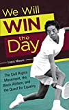 We Will Win the Day: The Civil Rights Movement, the Black Athlete, and the Quest for Equality