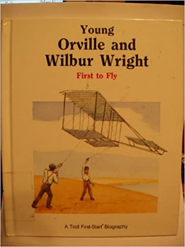 Young Orville and Wilbur Wright: First to Fly (A Troll First