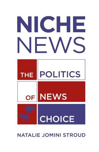 Niche News The Politics of News Choice