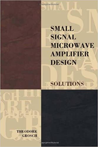 Book Small Signal Microwave Amplifier Design: Solutions (Electromagnetics and Radar)