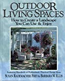 img - for Outdoor Living Spaces: How to Create a Landscape You Can Use & Enjoy/Featuring Hundreds of Professional, Practical Design Ideas book / textbook / text book
