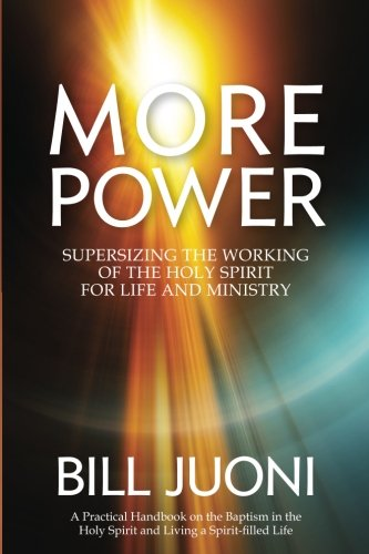 More Power: Supersizing the Working of the Holy Spirit for Life and Ministry