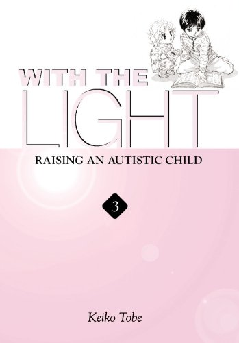 With the Light: Raising an Autistic Child, Vol. 3 (v. 3) PDF