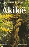 Akiloë ou le souffle de la forêt par Curval
