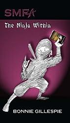 SMFA: The Ninja Within