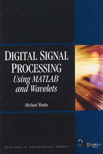 Digital Signal Processing Using MATLAB and Wavelets by Laxmi Publications