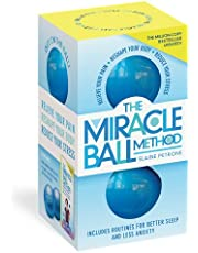The Miracle Ball Method, Revised Edition: Relieve Your Pain, Reshape Your Body, Reduce Your Stress