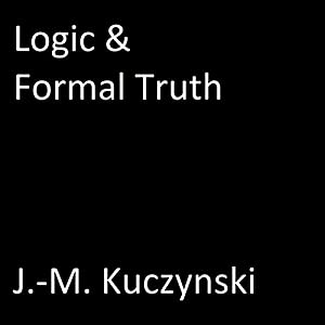 Logic and Formal Truth Audiobook