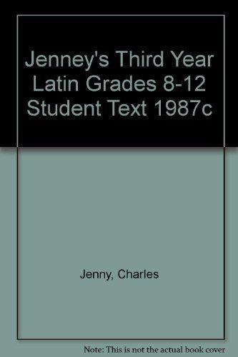 JENNEY'S THIRD YEAR LATIN GRADES 8-12  STUDENT TEXT 1987C