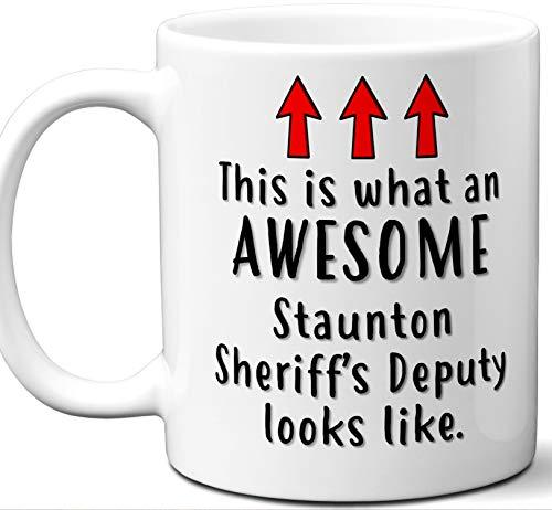 - Staunton Deputy Sheriff Gifts For Men & Women. Funny Sheriff Officer Coffee Mug. Graduation Academy Retirement Deputies Department. 11 oz.
